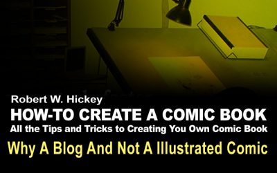 HOW-TO CREATE A COMIC BOOK Why a blog and not an illustrated comic?