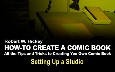 HOW-TO CREATE A COMIC BOOK Setting Up A Studio