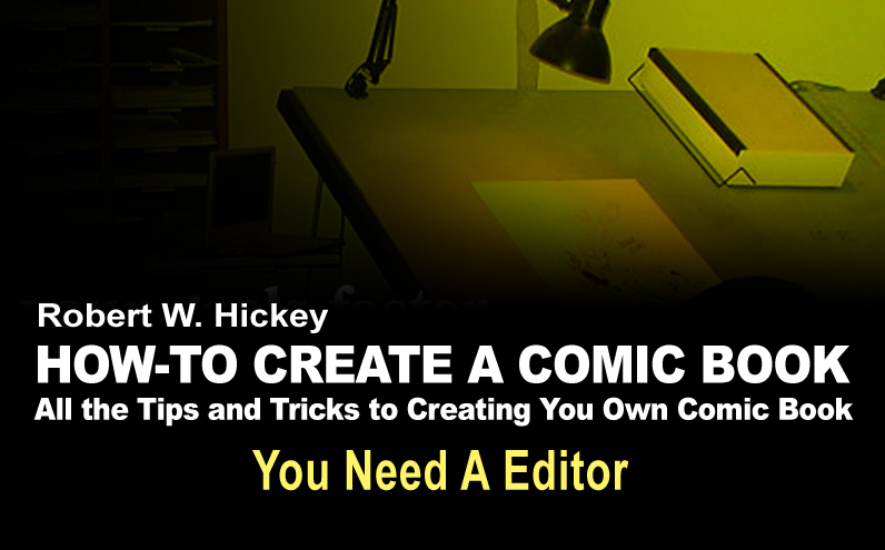 HOW-TO CREATE A COMIC BOOK You Need A Editor