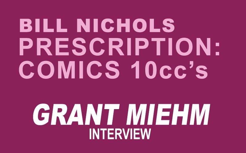 Prescription Comics GRANT MIEHM by Bill Nichols