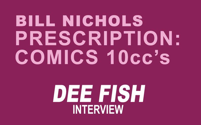 Bill Nichols' Prescription: Comics 10ccs of Dee Fish
