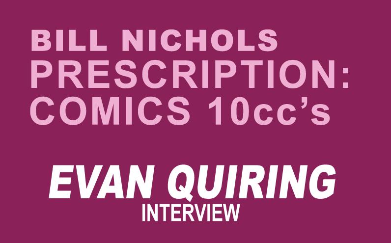 Bill Nichols' Prescription: Comics 10ccs of Evan Quiring