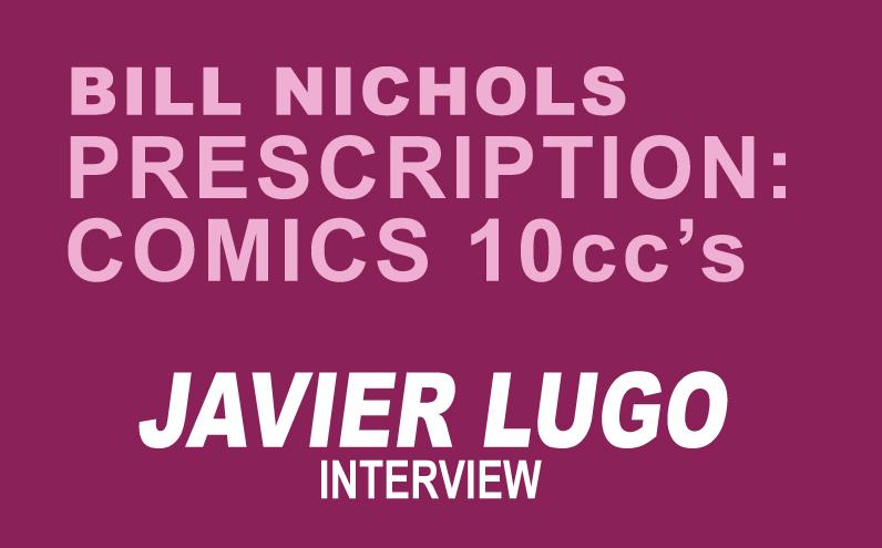 Bill Nichols' Prescription: Comics 10ccs Javier Lugo