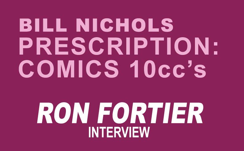 Bill Nichols' Prescription: Comics 10ccs of Ron Fortier