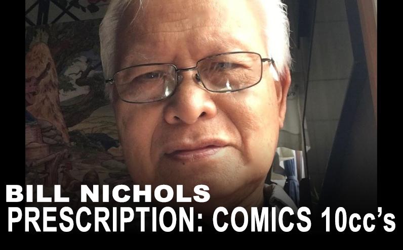 Bill Nichols' Prescription: Comics 10ccs Romeo Tanghal, Sr.