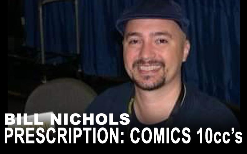 Bill Nichols' Prescription: Comics 10ccs Jeff Brennan