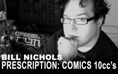 Bill Nichols' Prescription: Comics 10ccs Marlin Shoop