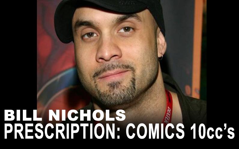Bill Nichols' Prescription: Comics 10ccs Jonboy Meyers