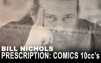 Bill Nichols' Prescription: Comics 10ccs Rick McCollum